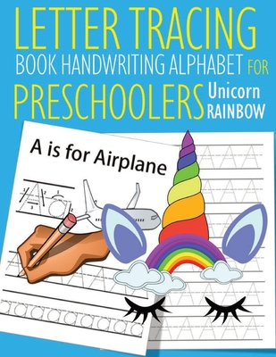 Letter Tracing Book Handwriting Alphabet for Preschoolers Unicorn Rainbow: Letter Tracing Book Practice for Kids Ages 3+ Alphabet Writing Practice Han Cover Image