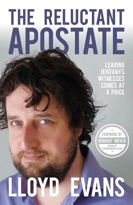 The Reluctant Apostate: Leaving Jehovah's Witnesses Comes at a Price Cover Image