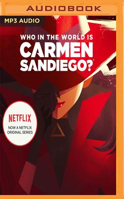 Who in the World Is Carmen Sandiego?: With a Foreword by Gina Rodriguez Cover Image