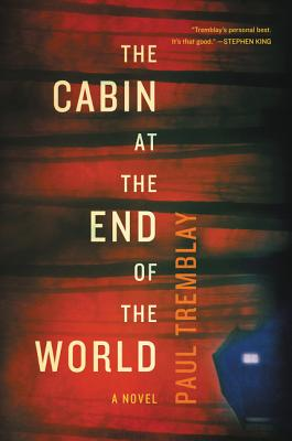 The Cabin at the End of the World: A Novel Cover Image