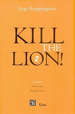 Kill the Lion! (Tezontle) Cover Image