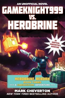 Gameknight999 vs. Herobrine: Herobrine Reborn Book Three: A Gameknight999 Adventure: An Unofficial Minecrafter's Adventure Cover Image
