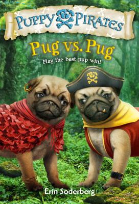 Puppy Pirates #6: Pug vs. Pug Cover Image