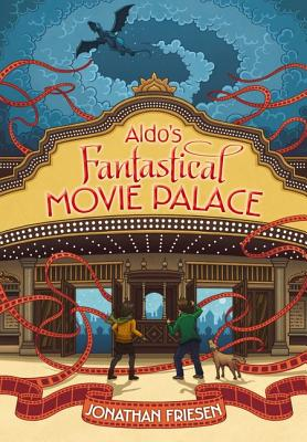 Aldo's Fantastical Movie Palace Cover