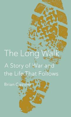 The Long Walk: A Story of War and the Life That Follows Cover Image