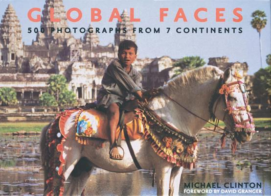 Global Faces: 500 Photographs from 7 Continents Cover Image