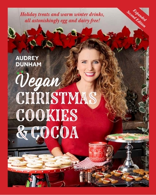 Vegan Christmas Cookies and Cocoa:: Holiday Treats and Warm Winter Drinks, All Astonishingly Egg and Diary-Free Cover Image