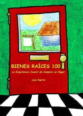 Bienes Raíces 100: La Experiencia Juvenil de Comprar un Hogar Cover Image