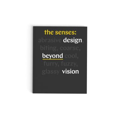 The Senses: Design Beyond Vision (design book exploring inclusive and multisensory design practices across disciplines) Cover Image