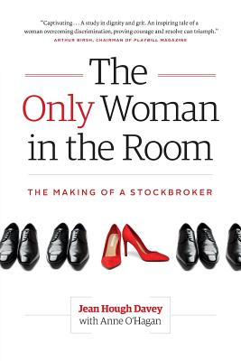 The Only Woman in the Room: The Making of a Stockbroker Cover Image