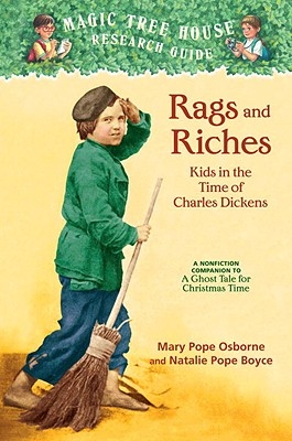Rags and Riches: Kids in the Time of Charles Dickens: A Nonfiction Companion to a Ghost Tale for Christmas Time Cover Image