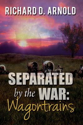 Separated by the War: : Wagontrains Cover Image