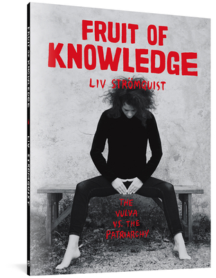 Fruit Of Knowledge: The Vulva vs. The Patriarchy Cover Image