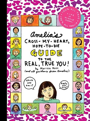 Amelia's Cross-My-Heart, Hope-To-Die Guide to the Real, True You! Cover