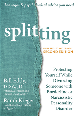 Splitting: Protecting Yourself While Divorcing Someone with Borderline or Narcissistic Personality Disorder Cover Image
