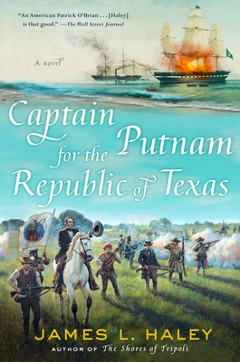 Captain Putnam for the Republic of Texas (A Bliven Putnam Naval Adventure #4) Cover Image