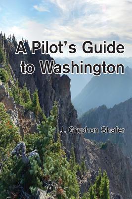 A Pilot's Guide to Washington (Pilot's Guides #1) Cover Image