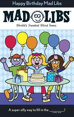 Happy Birthday Mad Libs: World's Greatest Word Game Cover Image