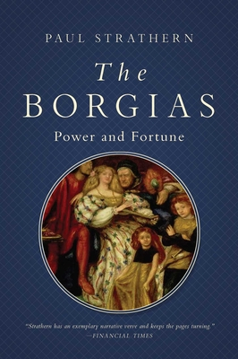 The Borgias: Power and Fortune (Italian Histories) Cover Image