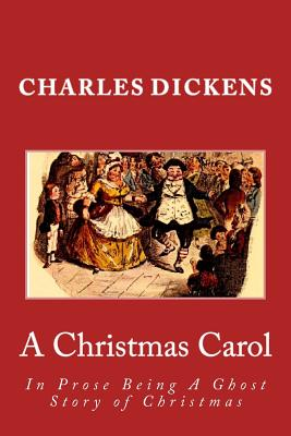 A Christmas Carol: In Prose Being a Ghost Story of Christmas Cover Image