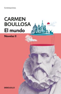 El mundo. Novelas II / The World. Novel II Cover Image