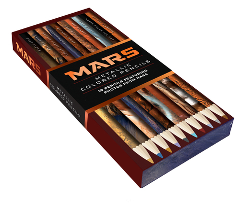Mars Metallic Colored Pencils: 10 pencils featuring photos from NASA (10 Shiny Multicolor Pencils; Coloring Pencils with NASA Space Theme) Cover Image