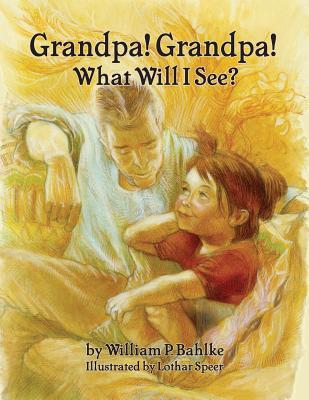 Cover for Grandpa! Grandpa! What Will I See?
