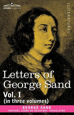 Letters of George Sand, Vol. I (in Three Volumes) Cover Image