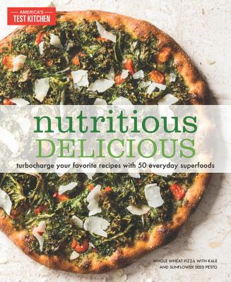 Nutritious Delicious: Turbocharge Your Favorite Recipes with 50 Everyday Superfoods Cover Image