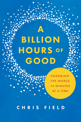 A Billion Hours of Good: Changing the World 14 Minutes at a Time Cover Image