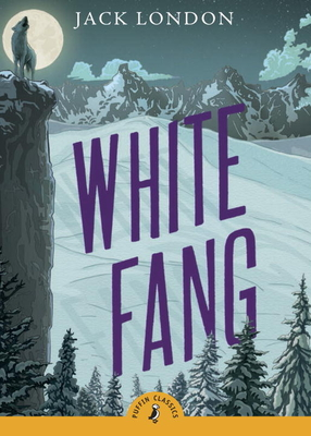 White Fang (Puffin Classics) Cover Image