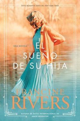 El Sueño de Su Hija = Her Daughter's Dream (El Legado de Marta #2) Cover Image