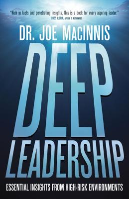 Deep Leadership: Essential Insights from High-Risk Environments Cover Image