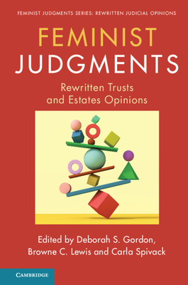 Feminist Judgments: Rewritten Trusts and Estates Opinions (Feminist Judgment Series: Rewritten Judicial Opinions) Cover Image