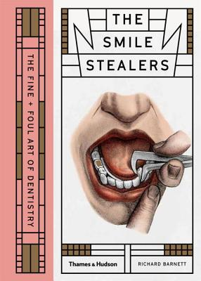Smile Stealers: The Fine and Foul Art of Dentistry Cover Image