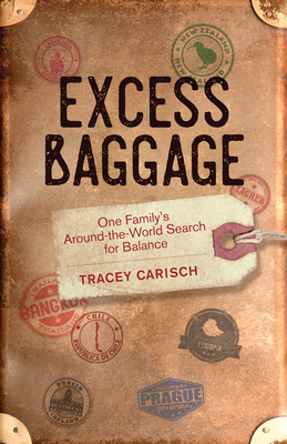 Excess Baggage: One Family's Around-The-World Search for Balance Cover Image