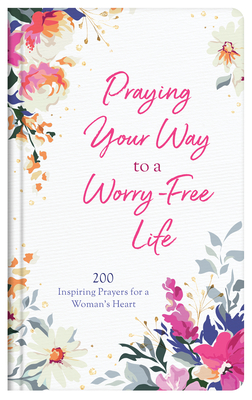 Cover for Praying Your Way to a Worry-Free Life