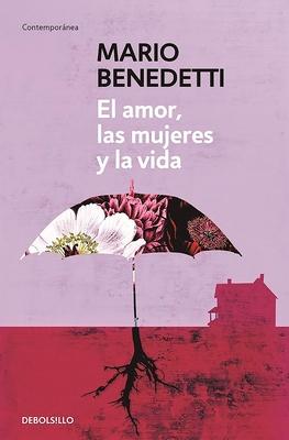 El amor, las mujeres y la vida / Love, Women and Life Cover Image