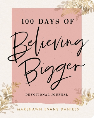 100 Days of Believing Bigger Cover Image