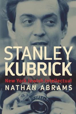 Stanley Kubrick: New York Jewish Intellectual Cover Image