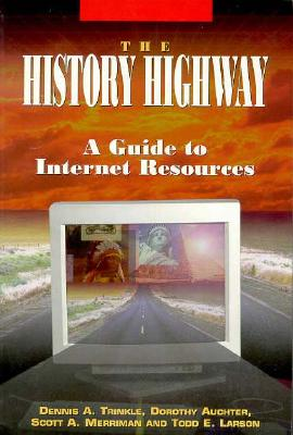 The History Highway: A Guide to Internet Resources Cover Image