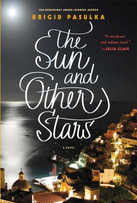 The Sun and Other Stars: A Novel Cover Image