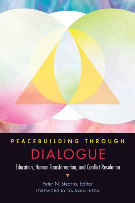 Peacebuilding Through Dialogue: Education, Human Transformation, and Conflict Resolution Cover Image