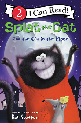 Splat the Cat and the Cat in the Moon (I Can Read Level 2) Cover Image