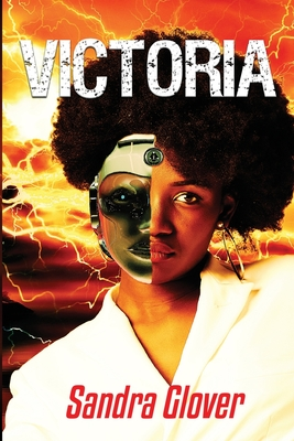 Victoria: ...When Robotics and Human Nature accidentally merge... Cover Image