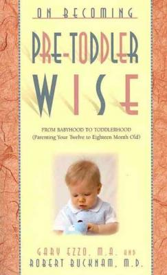 On Becoming Pre-Toddlerwise: From Babyhood to Toddlerhood (Parenting Your Twelve to Eighteen Month Old) (On Becoming...) Cover Image