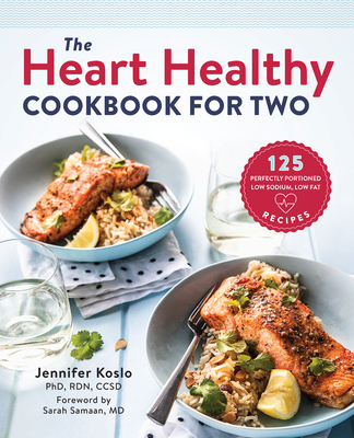 The Heart Healthy Cookbook for Two: 125 Perfectly Portioned Low Sodium, Low Fat Recipes Cover Image