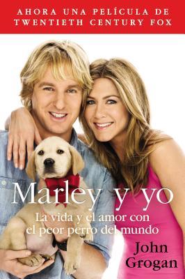 Marley y Yo: La Vida y el Amor Con el Peor Perro del Mundo = Marley and Me Cover Image
