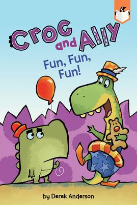 Fun, Fun, Fun! (Croc and Ally) Cover Image
