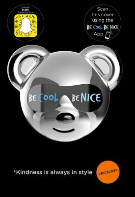 Be Cool Be Nice by The Be Cool Be Nice Movement